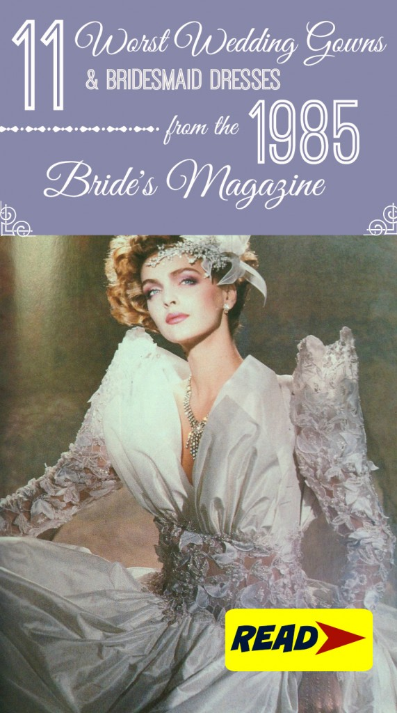 11 worst wedding gowns from 1985 Brides Magazine